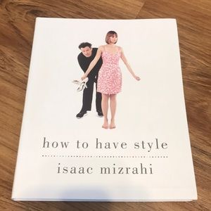 Isaac Mizrahi How To Have Style Book